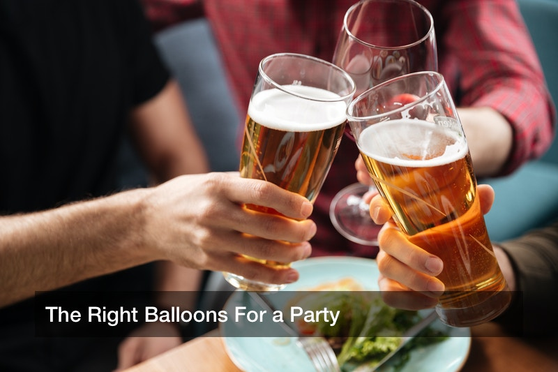 The Right Balloons For a Party