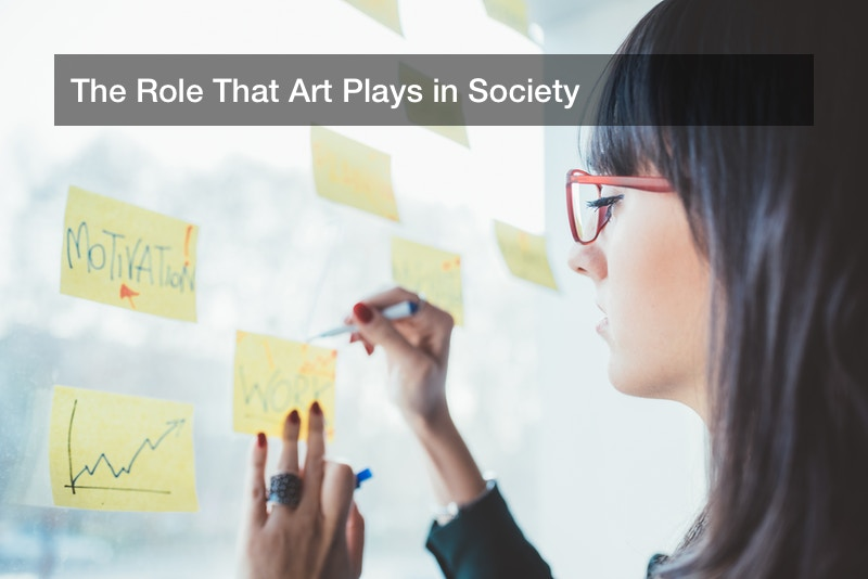 The Role That Art Plays in Society