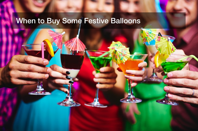 When to Buy Some Festive Balloons
