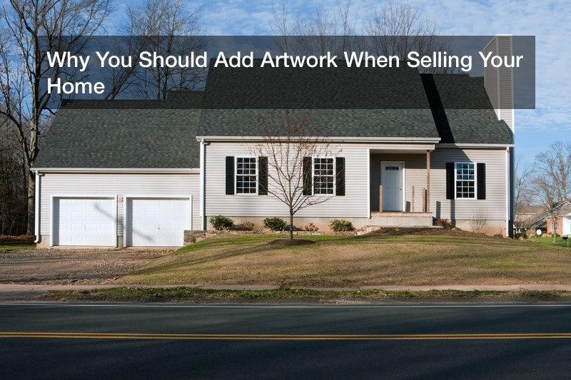 Why You Should Add Artwork When Selling Your Home